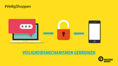 20181206_FB-Grafik_Safer-Shoppen_NL_Veiligheidsmechanismen_gebruiken_MKT-2285-1
