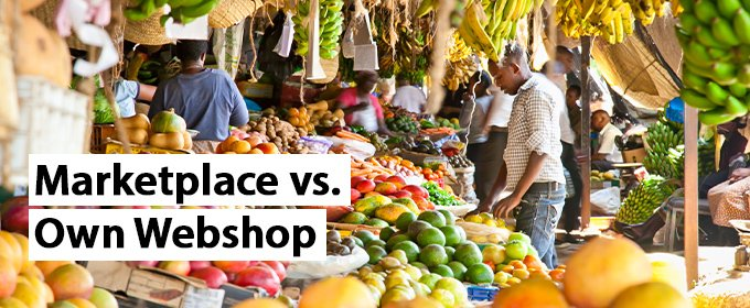 marketplace vs own webshop